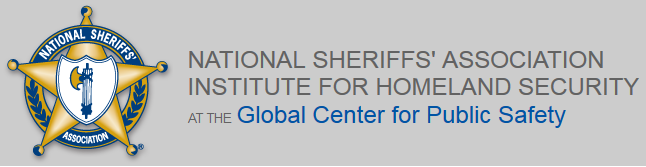 National Sheriff's Association Institute for Homeland Security - Global Center for Public Safety